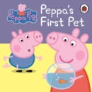 Peppa Pig: Peppa's First Pet: My First Storybook - Book