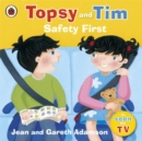 Topsy and Tim: Safety First - Book