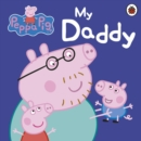 Peppa Pig: My Daddy - Book