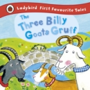 The Three Billy Goats Gruff: Ladybird First Favourite Tales - eBook