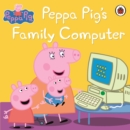 Peppa Pig: Peppa Pig's Family Computer - Book