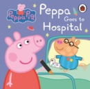 Peppa Pig: Peppa Goes to Hospital: My First Storybook - Book