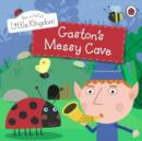 Ben and Holly's Little Kingdom: Gaston's Messy Cave Storybook : Gaston's Messy Cave Storybook - eBook