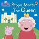 Peppa Pig: Peppa Meets the Queen - Book