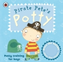 Pirate Pete's Potty: A Ladybird potty training book : A Ladybird potty training book - eBook