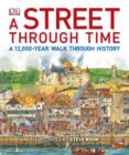 A Street Through Time : A 12,000-Year Walk Through History - eBook