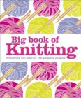 Big Book of Knitting : Everything You Need for 100 Gorgeous Projects - eBook