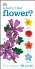 RSPB What's that Flower? : The Simplest ID Guide Ever - eBook