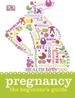 Pregnancy The Beginner's Guide - Book
