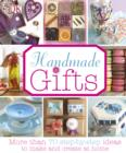 Handmade Gifts : More than 70 Step-by-Step Ideas to Make and Create at Home - eBook