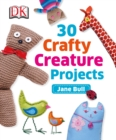 30 Crafty Creature Projects - eBook
