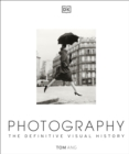 Photography : The Definitive Visual History - Book