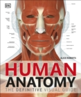 Human Anatomy : The Definitive Visual Guide - Book