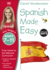 Spanish Made Easy, Ages 7-11 (Key Stage 2) : Supports the National Curriculum, Confidence in Reading, Writing & Speaking - Book