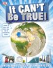 It Can't be True! : Incredible Visual Comparisons - eBook