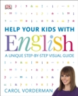 Help Your Kids with English : A Unique Step-by-Step Visual Guide - eBook