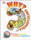 Why? Encyclopedia : Brilliant Answers to Baffling Questions - Book