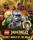 LEGO (R) Ninjago Secret World of the Ninja : Includes Exclusive Sensei Wu Minifigure - Book