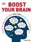 Boost Your Brain : Switch on your Brain with over 300 Puzzles, Tips, and Teasers - eBook