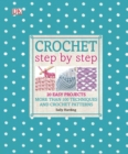 Crochet Step by Step : More Than 100 Techniques and Crochet Patterns - Book