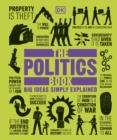 The Politics Book : Big Ideas Simply Explained - Book