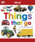 My First Things That Go Let's Get Moving - eBook