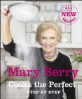 Mary Berry Cooks The Perfect : Step by Step - Book
