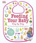 Feeding Your Baby Day by Day : From First Tastes to Family Meals - eBook