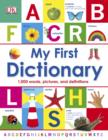 My First Dictionary : 1,000 Words, Pictures and Definitions - eBook