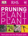 RHS Pruning Plant by Plant : How to Prune more than 200 Popular Plants - eBook
