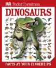 DK Pocket Eyewitness Dinosaurs : Facts at Your Fingertips - eBook
