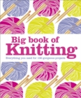 Big Book of Knitting : Everything You Need for 100 Projects - Book