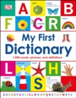 My First Dictionary : 1,000 Words, Pictures and Definitions - Book