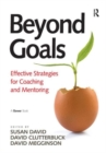 Beyond Goals : Effective Strategies for Coaching and Mentoring - Book
