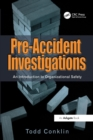 Pre-Accident Investigations : An Introduction to Organizational Safety - Book