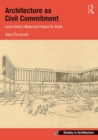 Architecture as Civil Commitment: Lucio Costa's Modernist Project for Brazil - Book