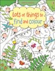 Lots of Things to Find and Colour - Book