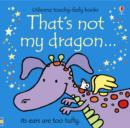 That's Not My Dragon - Book