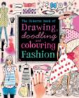 Drawing, Doodling and Colouring Fashion - Book