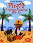 Pirate Things to Make and Do - Book