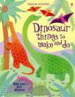 Dinosaur Things to Make and Do - Book