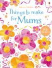 Things to Make and Do for Mums - Book
