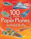 100 More Paper Planes to Fold and Fly - Book