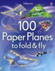 100 Paper Planes to Fold and Fly - Book