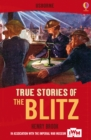 True Stories of the Blitz : Usborne True Stories - eBook