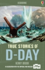 True Stories of D-Day : Usborne True Stories - eBook