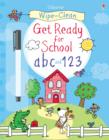 Wipe-clean Get Ready for School abc and 123 - Book