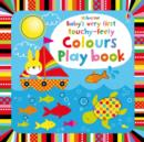 Baby's Very First touchy-feely Colours Play book - Book