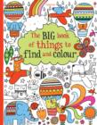 Big Book of Lots of Things to Find and Colour - Book