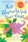 How Elephants Lost Their Wings : Usborne First Reading: Level Two - eBook